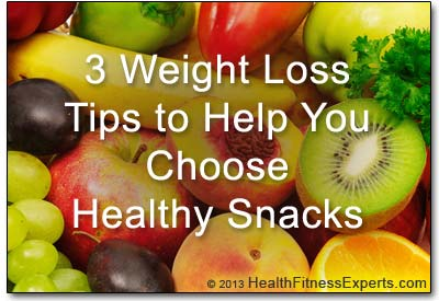 3 Tips For Choosing Healthy Weight Loss Snacks