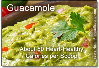 About 50 heart-healthy calories in each guacamole scoop